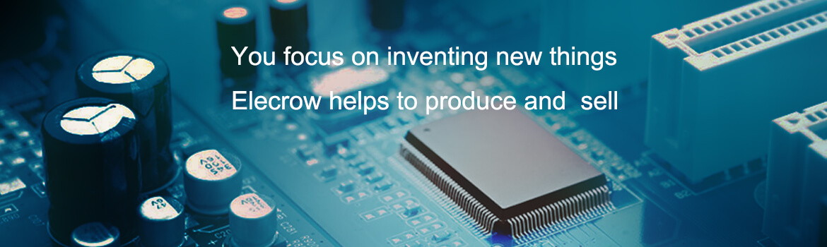 you focus on inventing new things, elecrow help to produce and sell